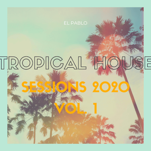 CD Cover Tropical House Sessions 2020 Vol. 1